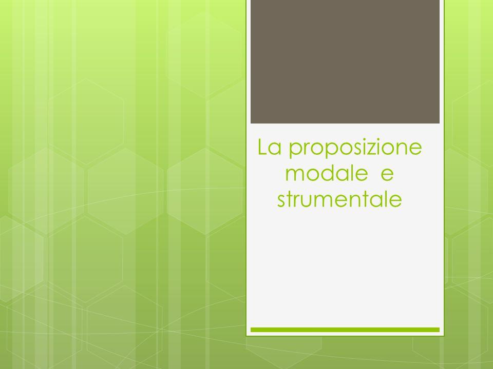 La proposizione modale e strumentale