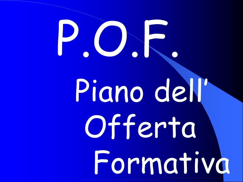 P.O.F. Piano dell' Offerta Formativa