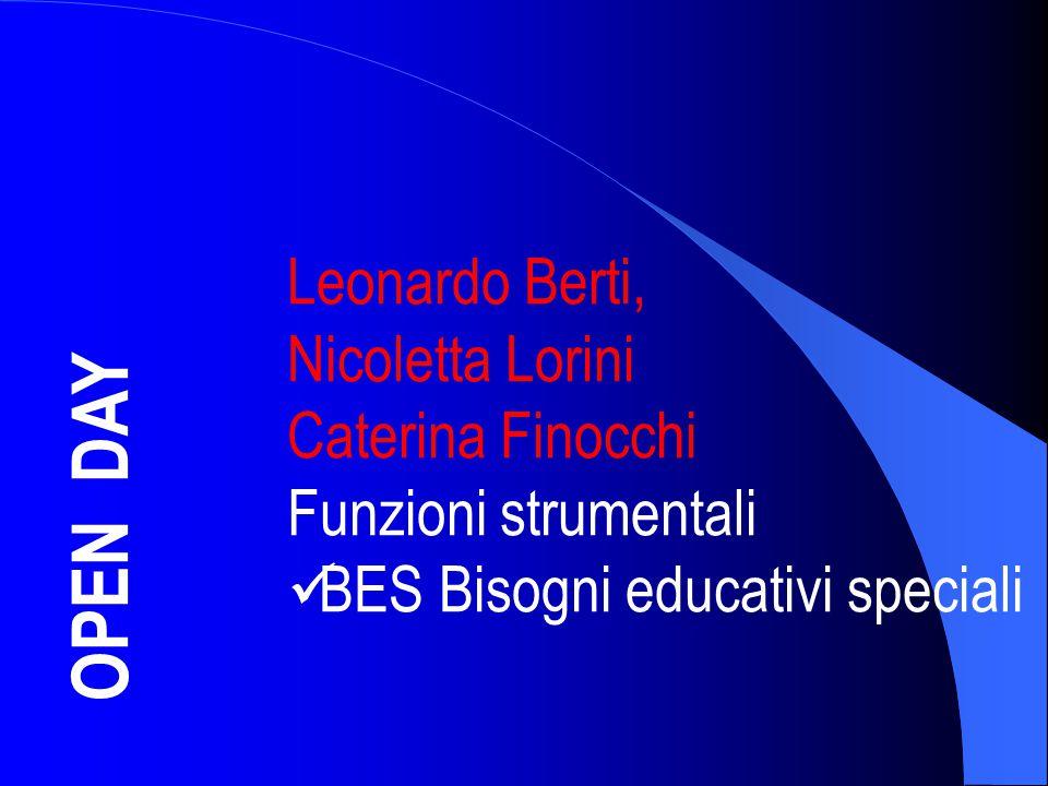 OPEN DAY Leonardo Berti, Nicoletta Lorini Caterina Finocchi