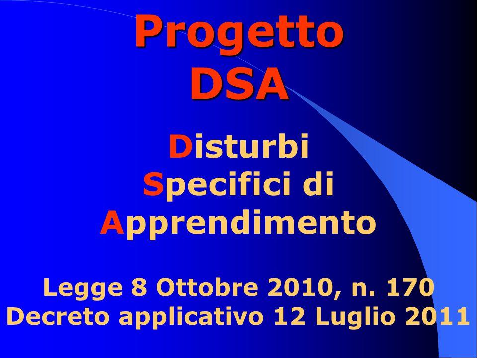 Progetto DSA Disturbi Specifici di Apprendimento Legge 8 Ottobre 2010, n.
