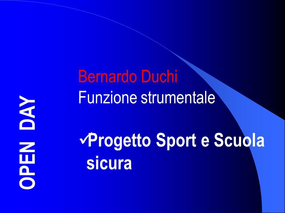 OPEN DAY Progetto Sport e Scuola sicura Bernardo Duchi