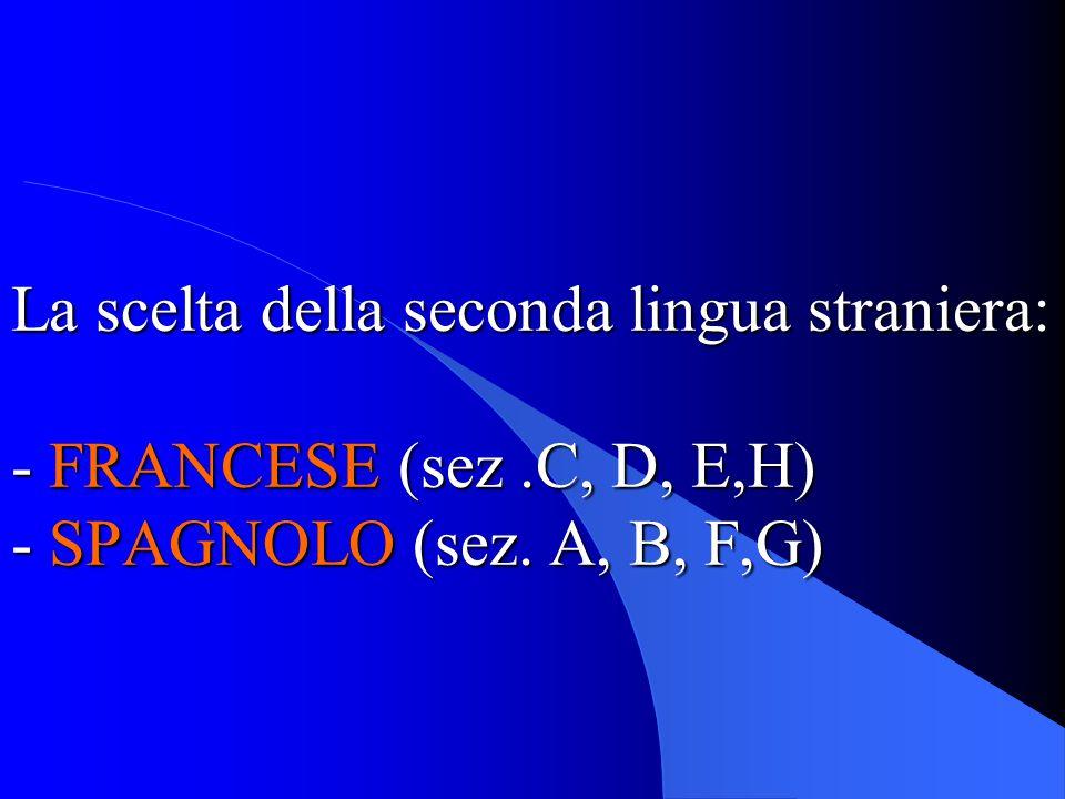La scelta della seconda lingua straniera: - FRANCESE (sez