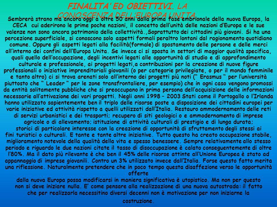 FINALITA' ED OBIETTIVI. LA CONOSCENZA DELL'EUROPA UNITA.