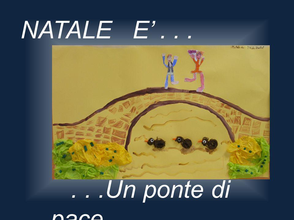 NATALE E' . . . . . .Un ponte di pace