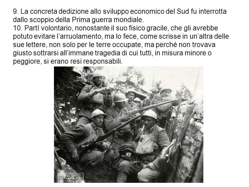 9. La concreta dedizione allo sviluppo economico del Sud fu interrotta dallo scoppio della Prima guerra mondiale.