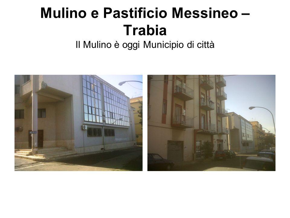 Mulino e Pastificio Messineo – Trabia Il Mulino è oggi Municipio di città