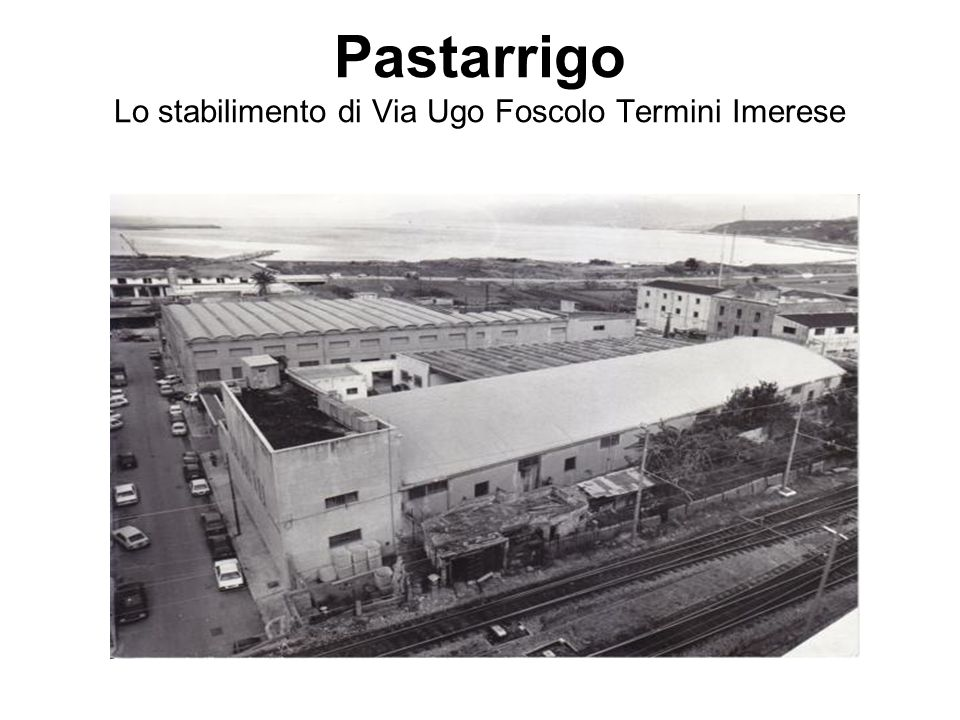 Pastarrigo Lo stabilimento di Via Ugo Foscolo Termini Imerese