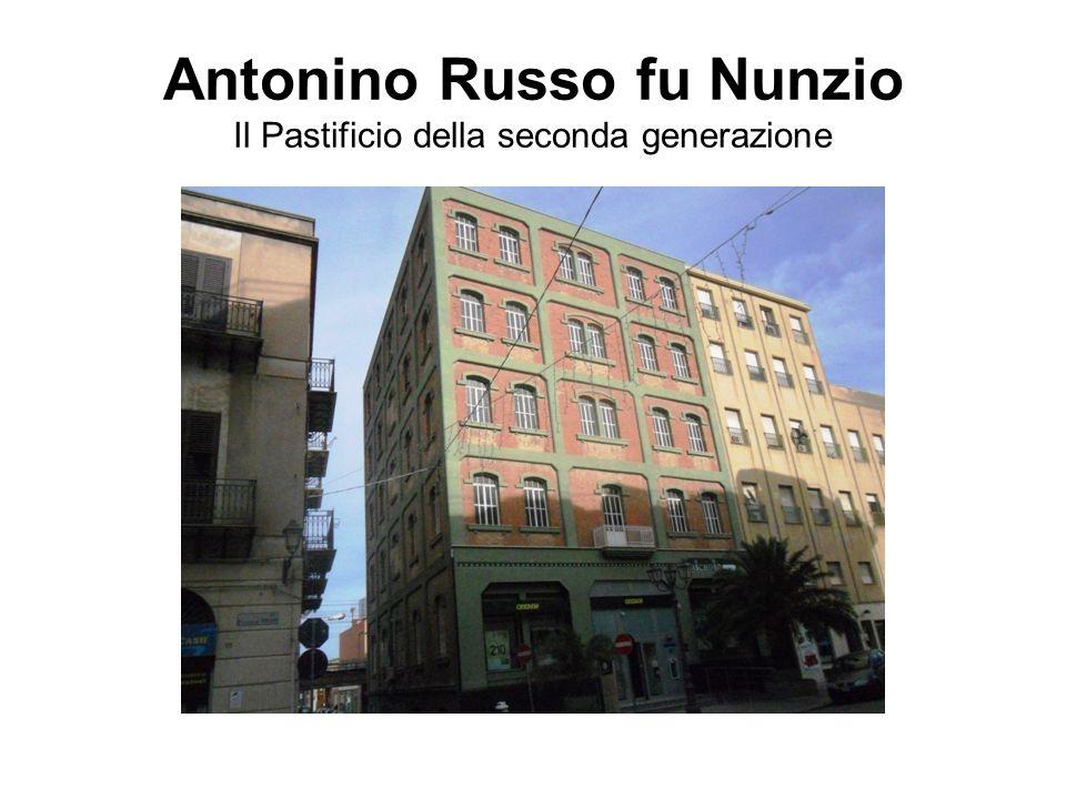 Antonino Russo fu Nunzio Il Pastificio della seconda generazione