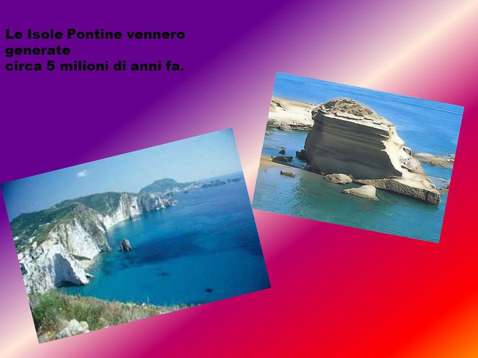 Le Isole Pontine vennero generate