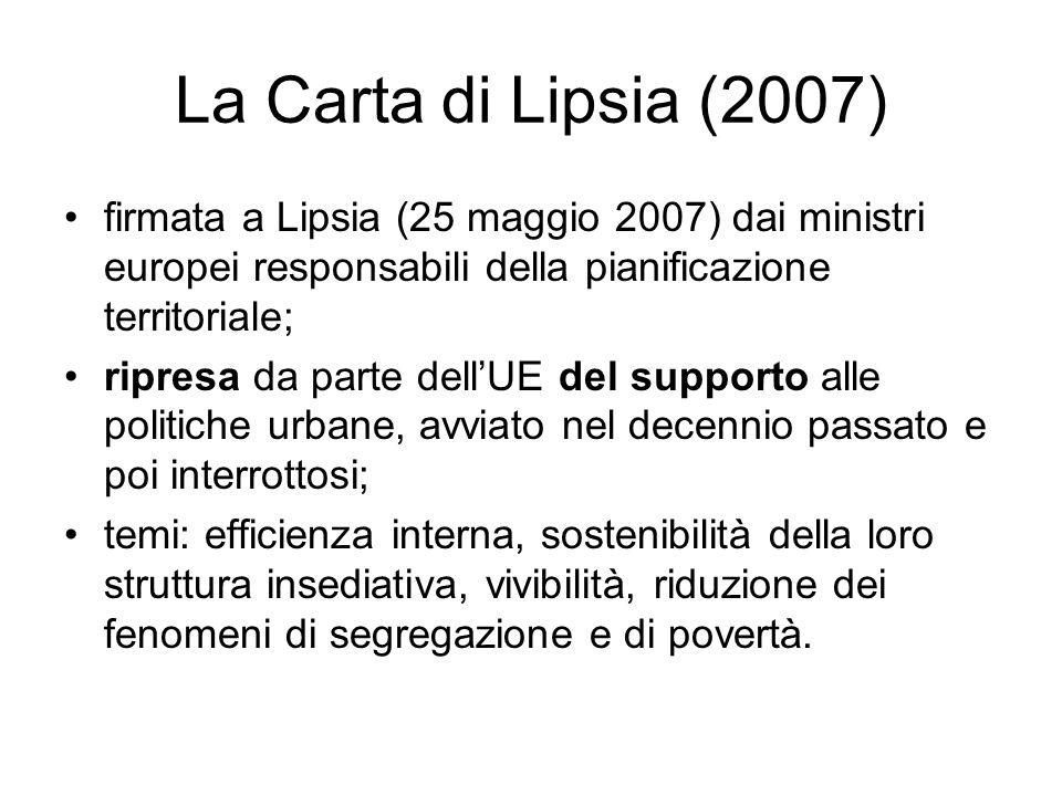 La Carta di Lipsia (2007) firmata a Lipsia (25 maggio 2007) dai ministri europei responsabili della pianificazione territoriale;