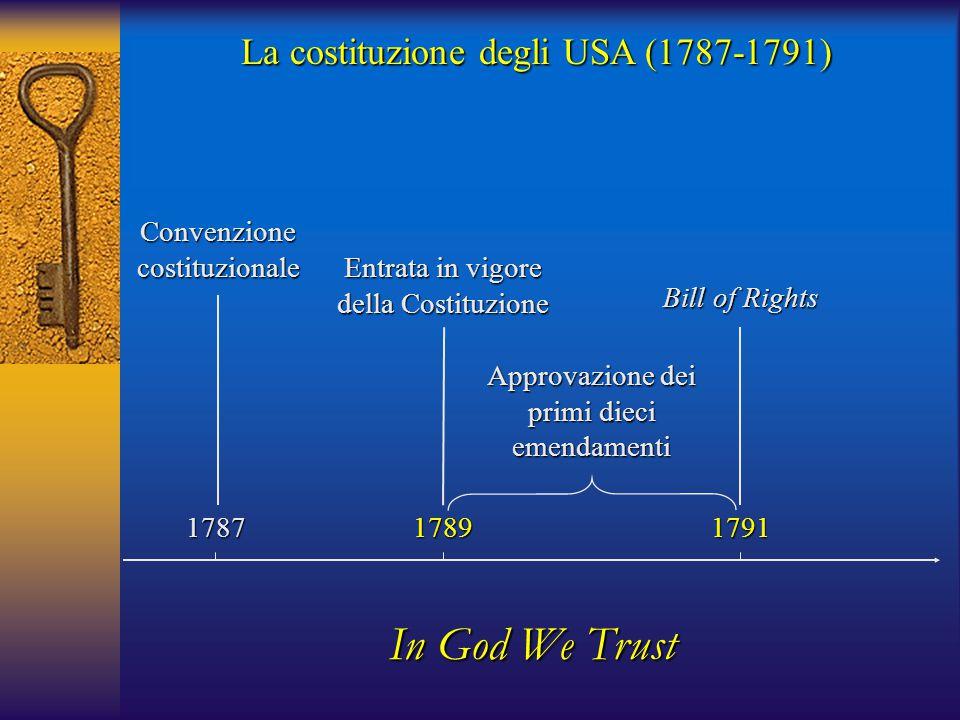 In God We Trust La costituzione degli USA (1787-1791)