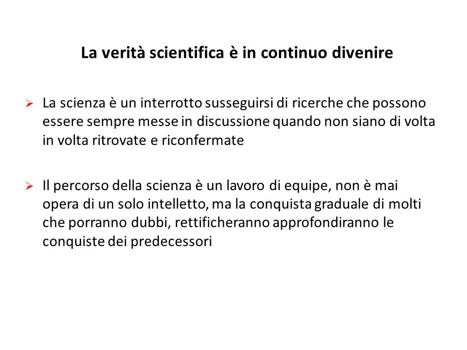 La verità scientifica è in continuo divenire