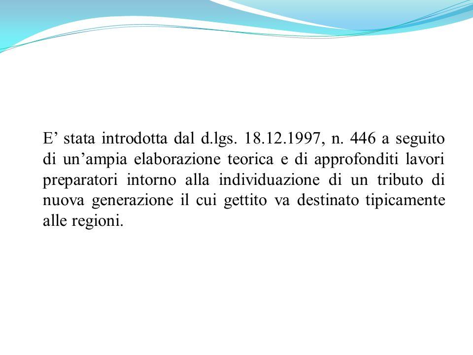 E' stata introdotta dal d. lgs. 18. 12. 1997, n