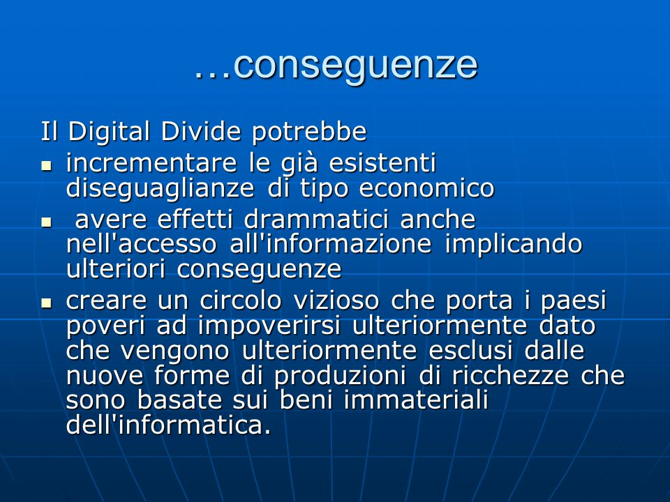 …conseguenze Il Digital Divide potrebbe