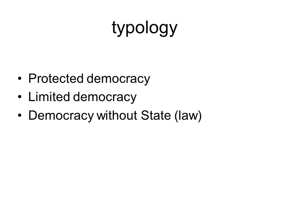 typology Protected democracy Limited democracy