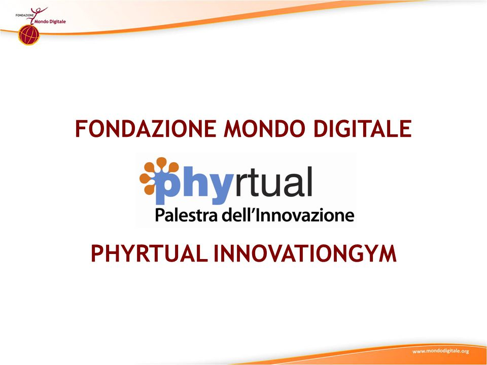 FONDAZIONE MONDO DIGITALE PHYRTUAL INNOVATIONGYM