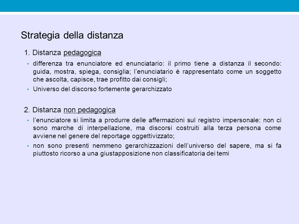 1. Distanza pedagogica Strategia della distanza
