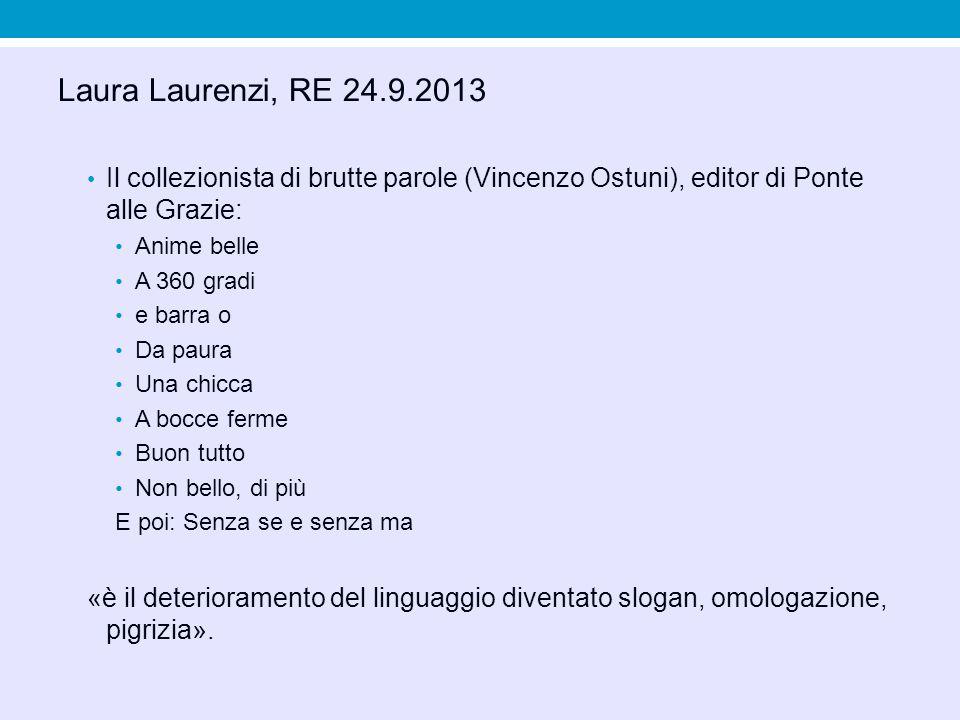 Laura Laurenzi, RE 24.9.2013 Il collezionista di brutte parole (Vincenzo Ostuni), editor di Ponte alle Grazie: