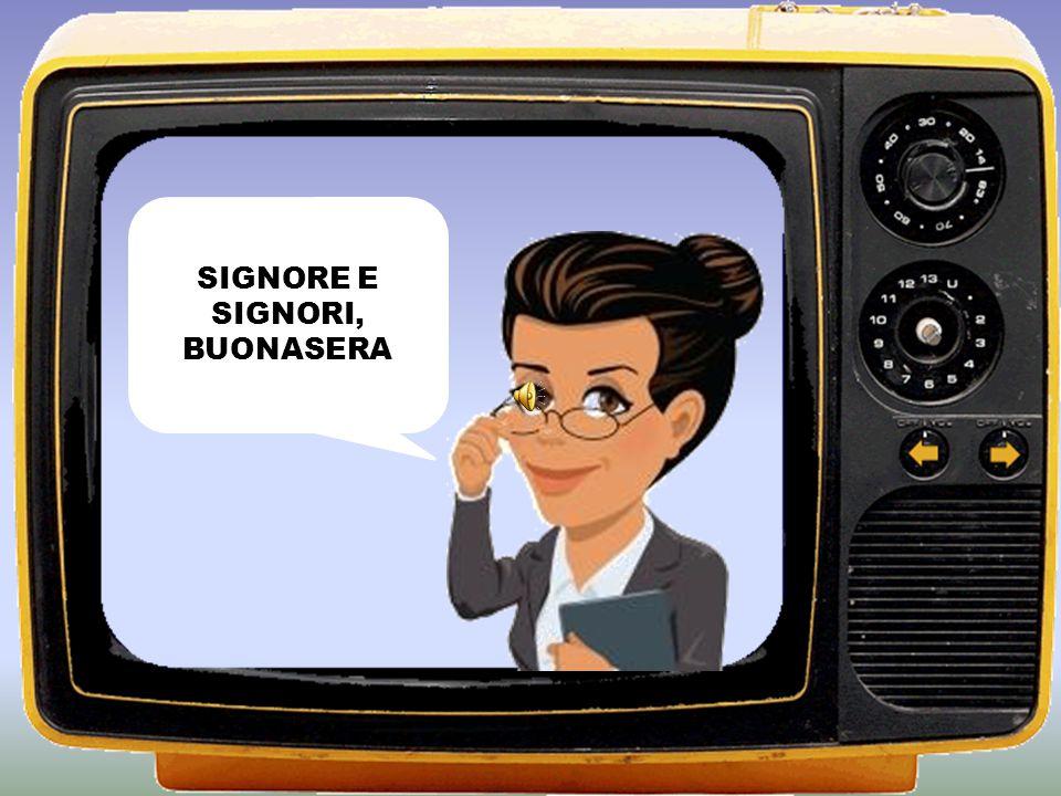 SIGNORE E SIGNORI, BUONASERA