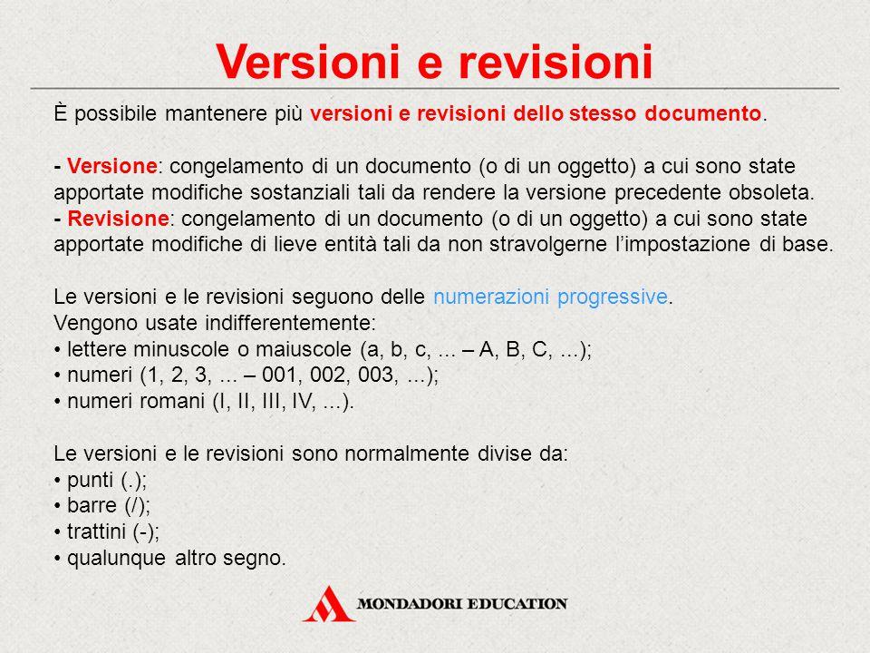 Versioni e revisioni È possibile mantenere più versioni e revisioni dello stesso documento.