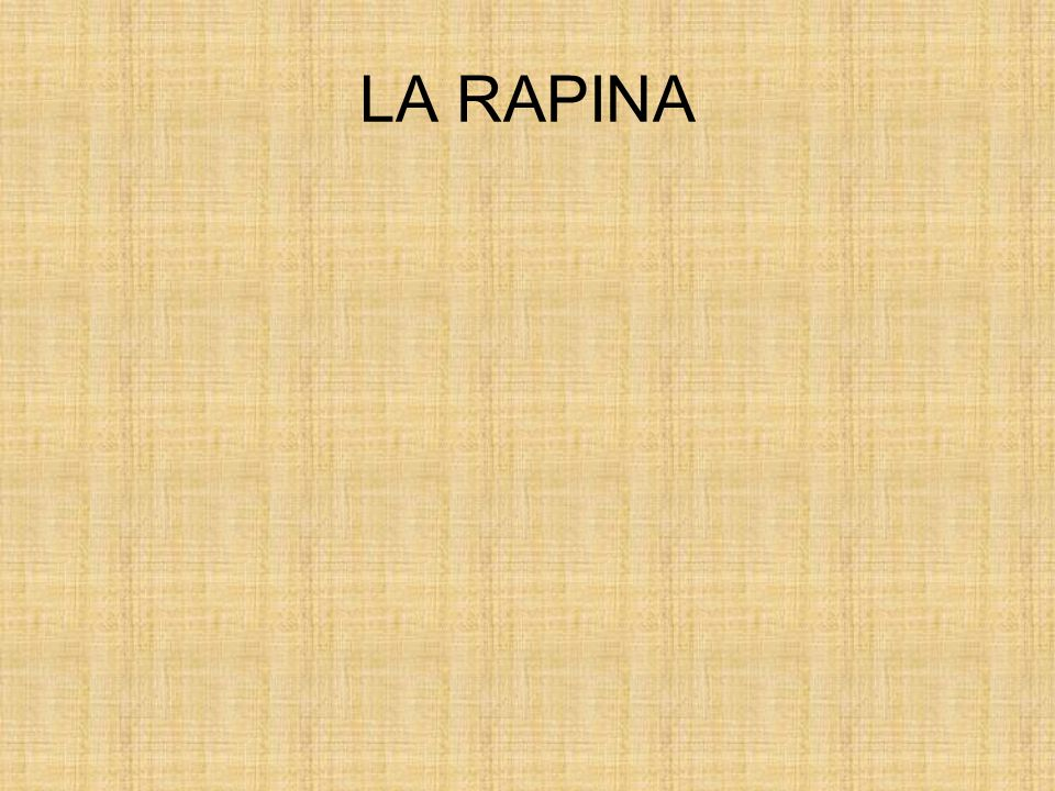LA RAPINA