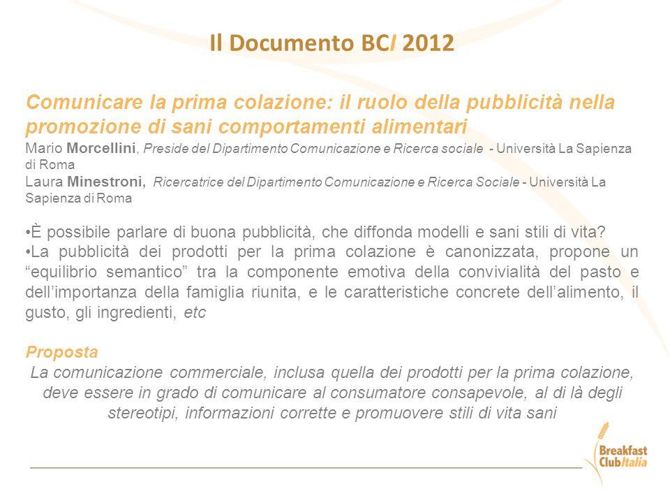 Il Documento BCI 2012 Comunicare la prima colazione: il ruolo della pubblicità nella promozione di sani comportamenti alimentari.