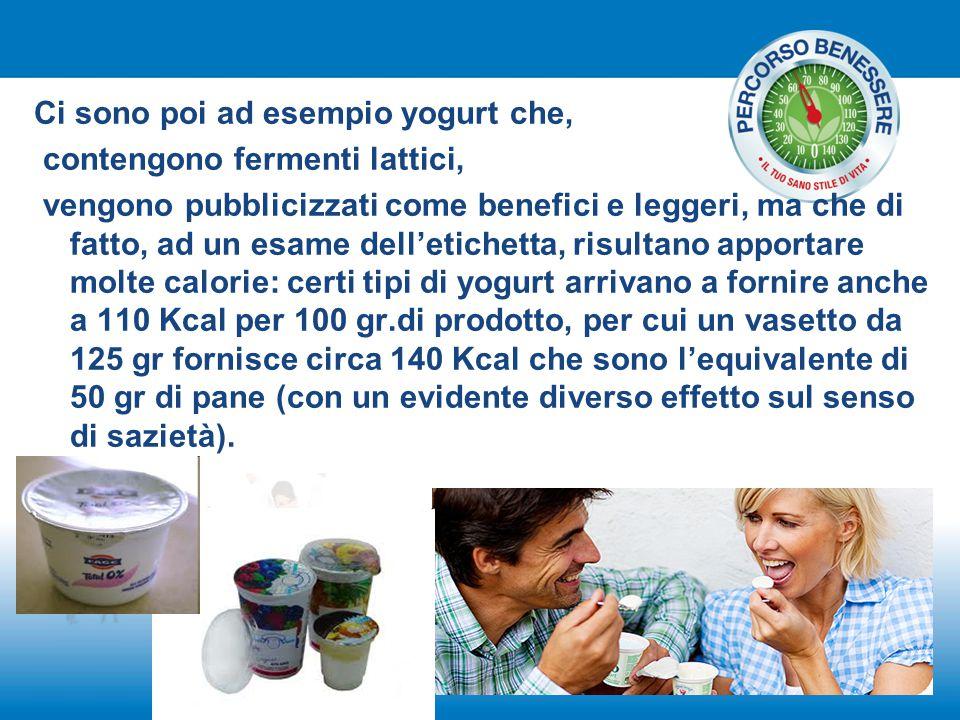 Ci sono poi ad esempio yogurt che,