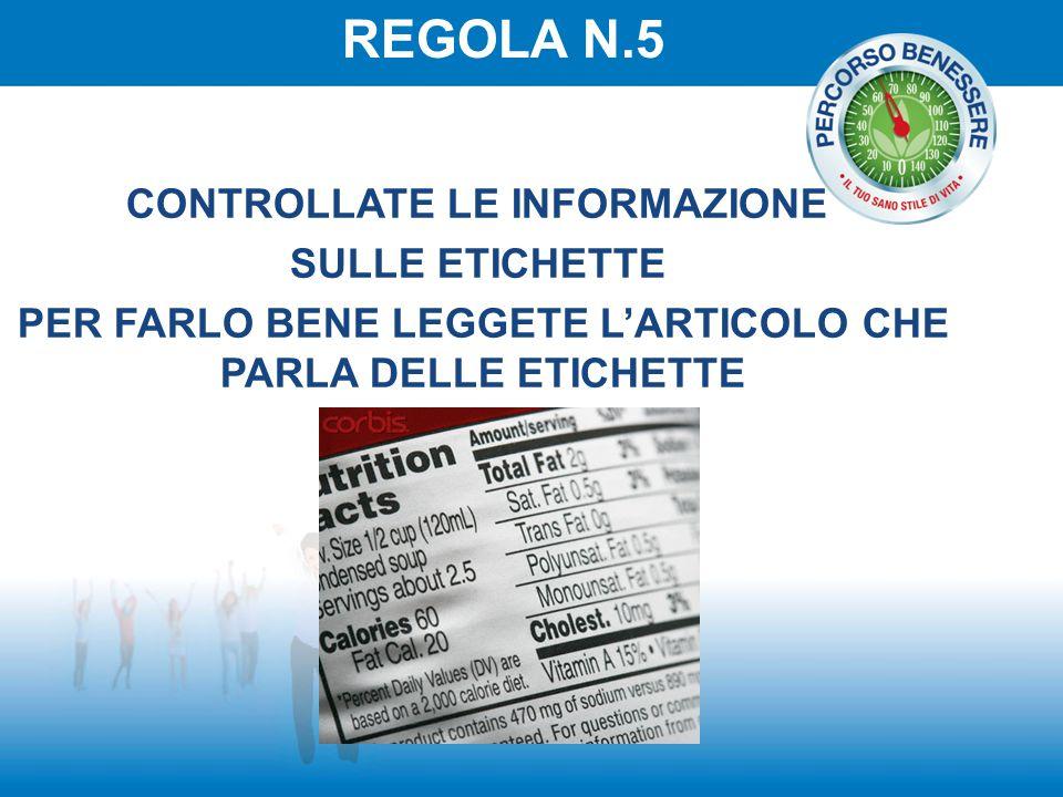 REGOLA N.5 CONTROLLATE LE INFORMAZIONE SULLE ETICHETTE