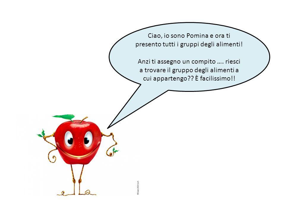 Ciao, io sono Pomina e ora ti presento tutti i gruppi degli alimenti!