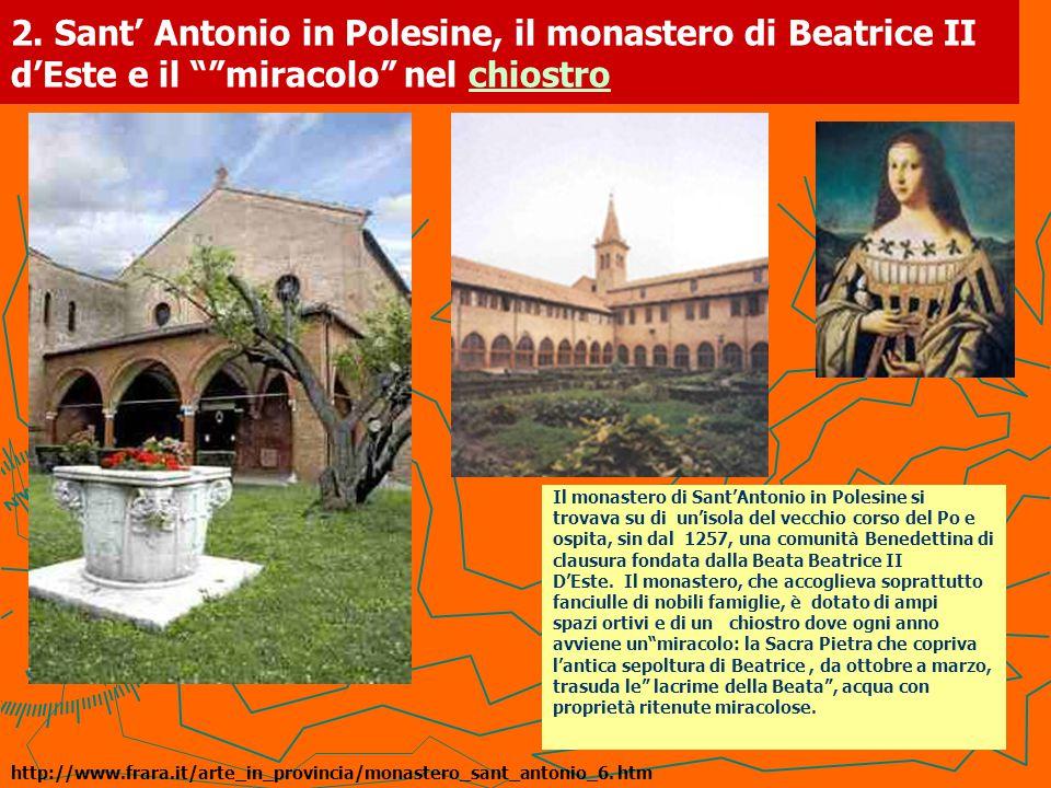 2. Sant' Antonio in Polesine, il monastero di Beatrice II d'Este e il miracolo nel chiostro