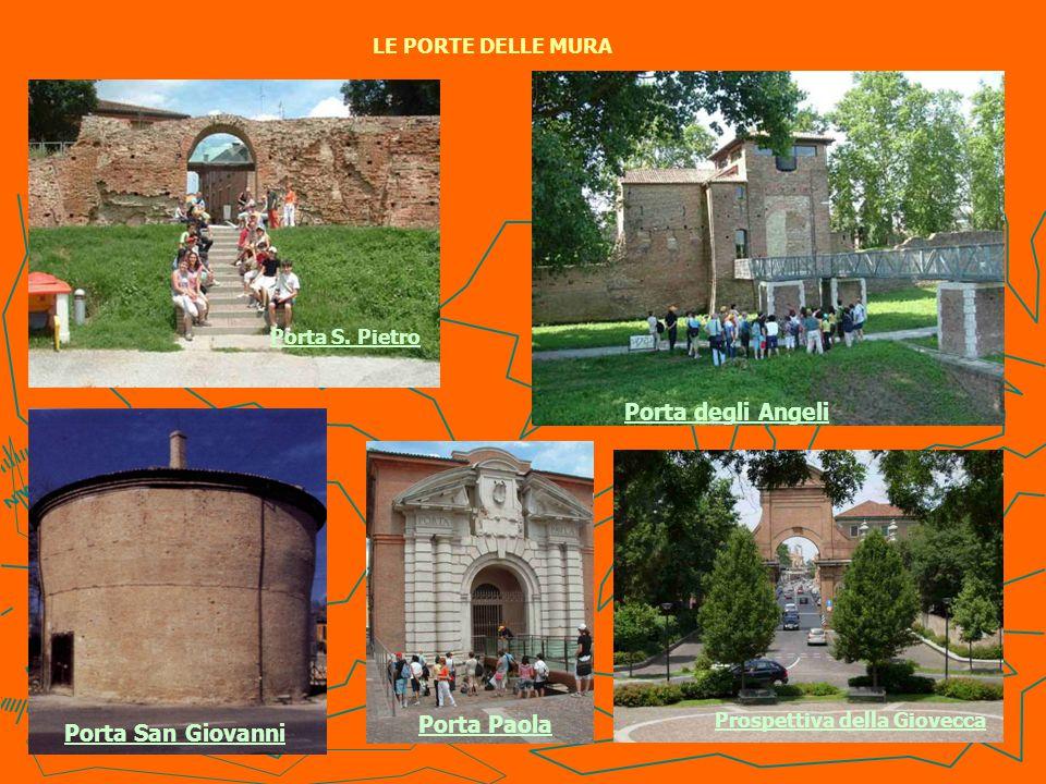 Porta degli Angeli Porta Paola Porta San Giovanni LE PORTE DELLE MURA