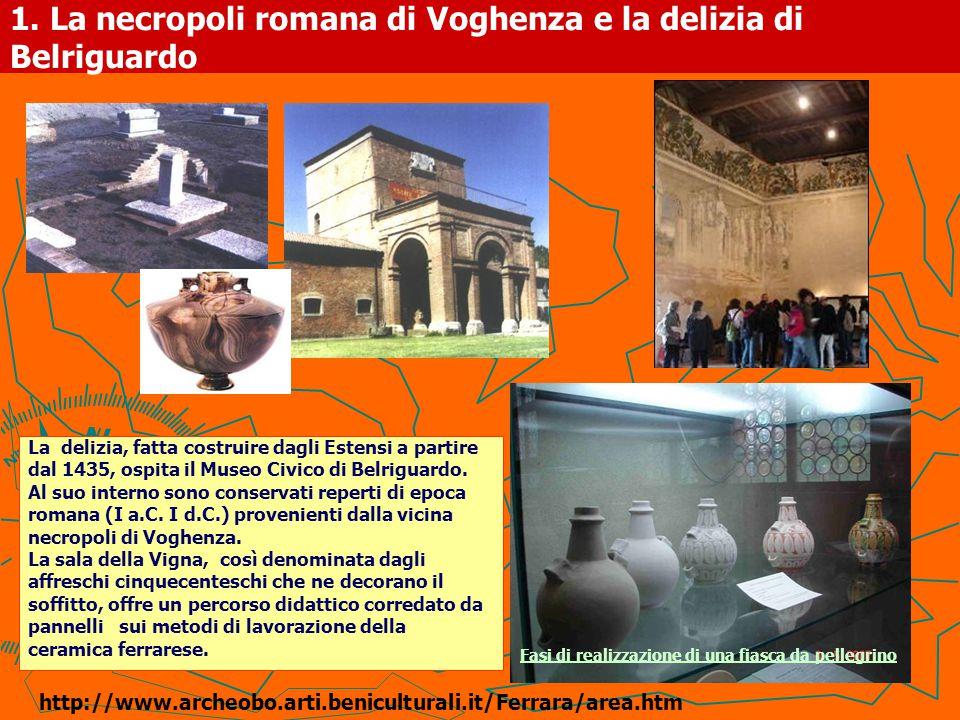 1. La necropoli romana di Voghenza e la delizia di Belriguardo