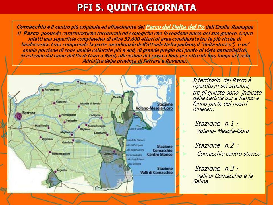 PFI 5. QUINTA GIORNATA Comacchio centro storico