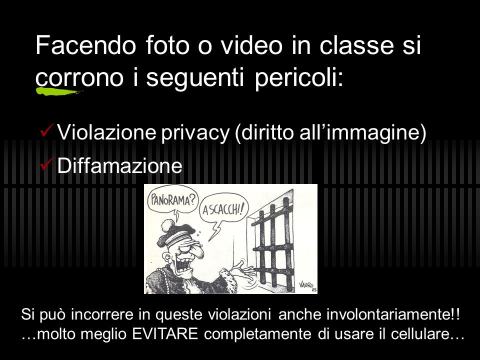 Facendo foto o video in classe si corrono i seguenti pericoli: