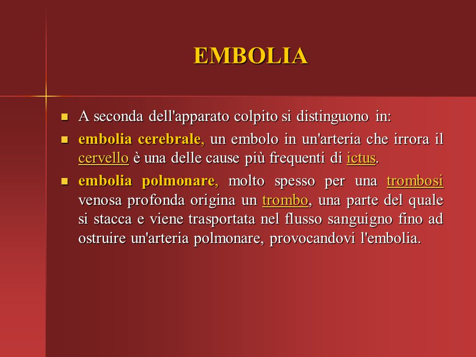 EMBOLIA A seconda dell apparato colpito si distinguono in: