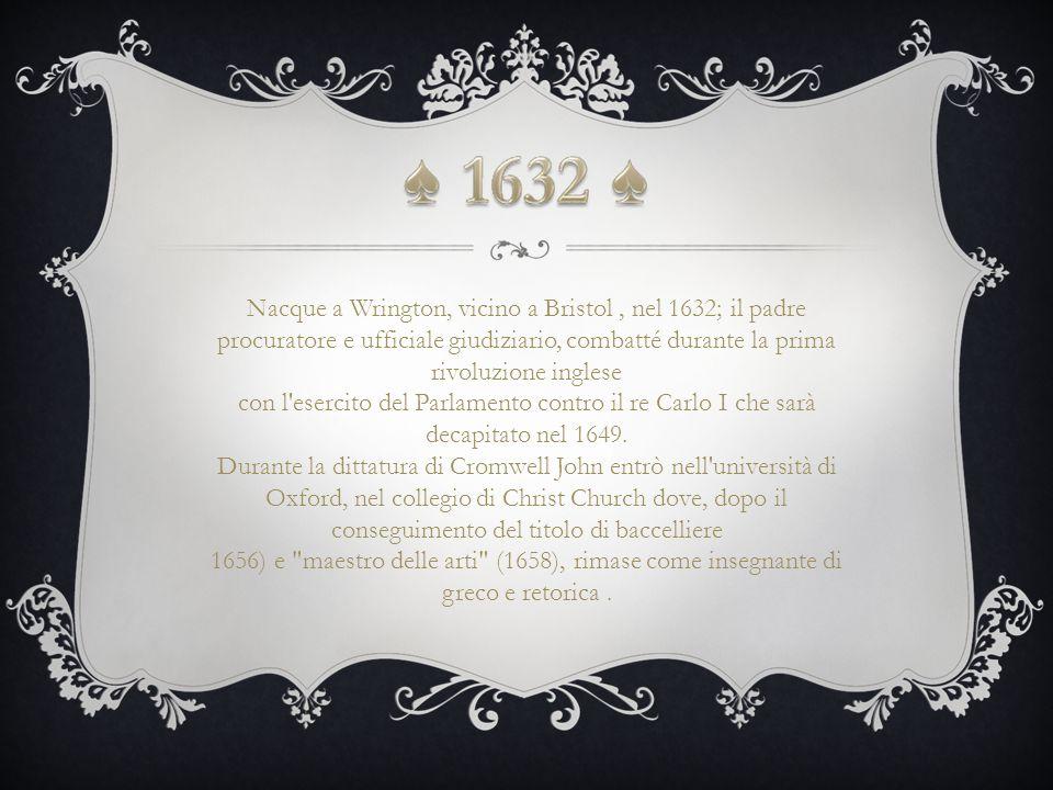Nacque a Wrington, vicino a Bristol , nel 1632; il padre procuratore e ufficiale giudiziario, combatté durante la prima rivoluzione inglese