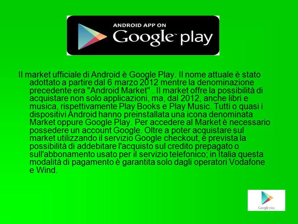 Il market ufficiale di Android è Google Play