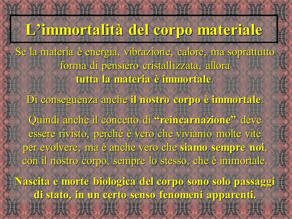 L'immortalità del corpo materiale