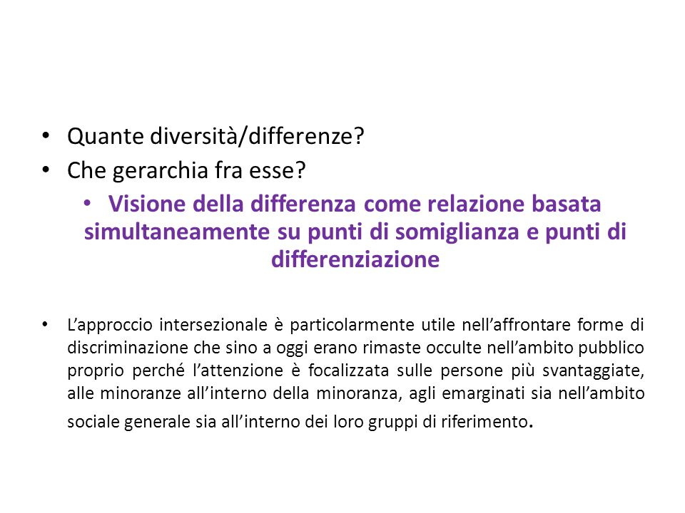 Quante diversità/differenze Che gerarchia fra esse