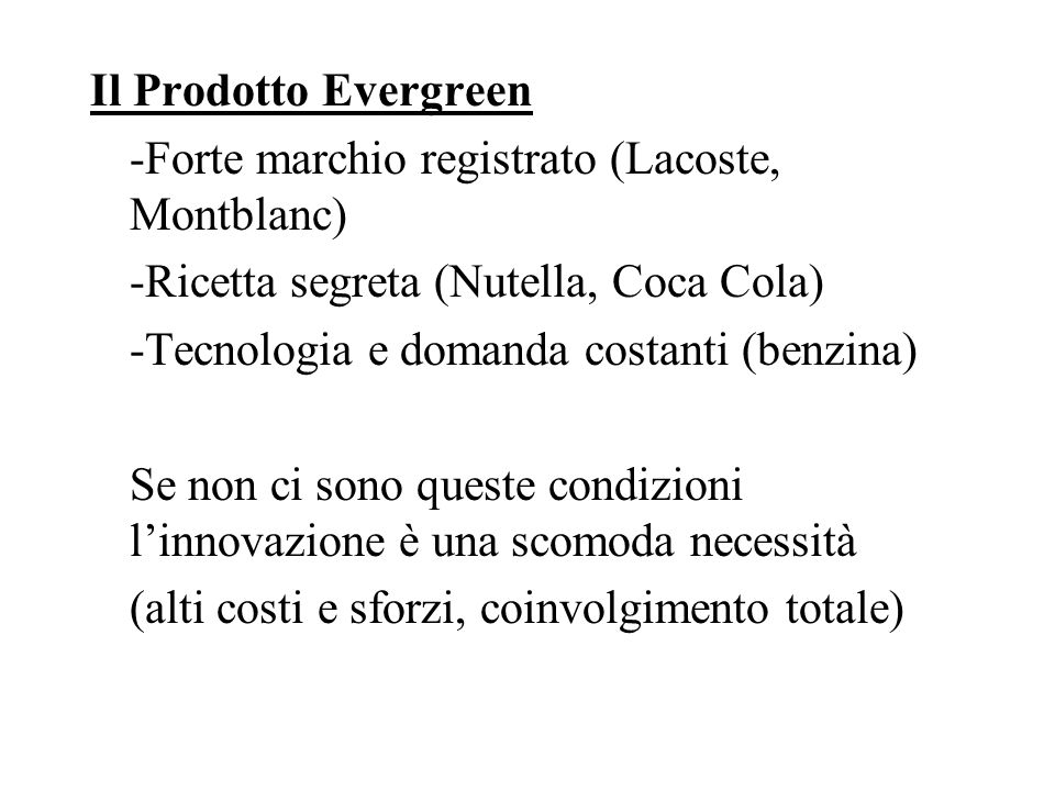 Il Prodotto Evergreen -Forte marchio registrato (Lacoste, Montblanc) -Ricetta segreta (Nutella, Coca Cola)