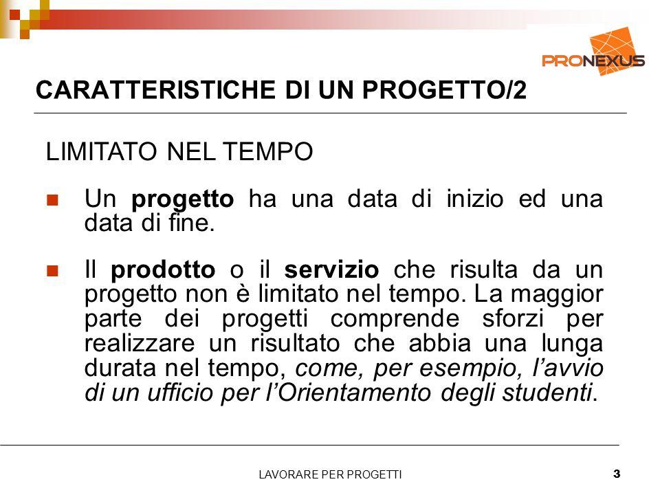 CARATTERISTICHE DI UN PROGETTO/2