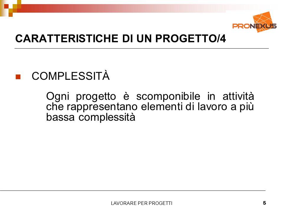 CARATTERISTICHE DI UN PROGETTO/4