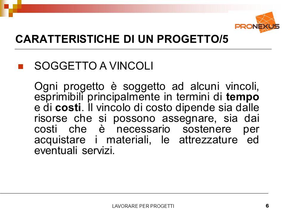 CARATTERISTICHE DI UN PROGETTO/5