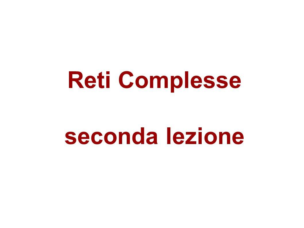 Reti Complesse seconda lezione