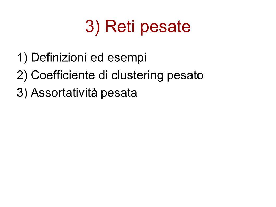 3) Reti pesate 1) Definizioni ed esempi
