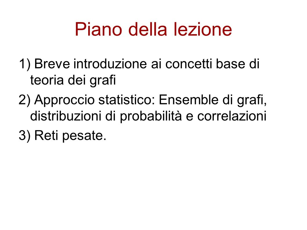 Piano della lezione 1) Breve introduzione ai concetti base di teoria dei grafi.