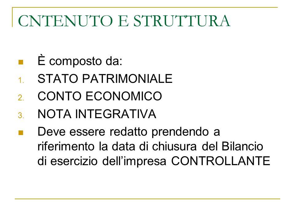 CNTENUTO E STRUTTURA È composto da: STATO PATRIMONIALE CONTO ECONOMICO