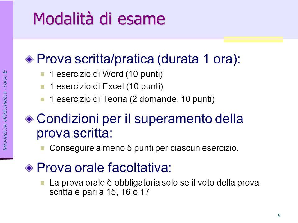 Modalità di esame Prova scritta/pratica (durata 1 ora):