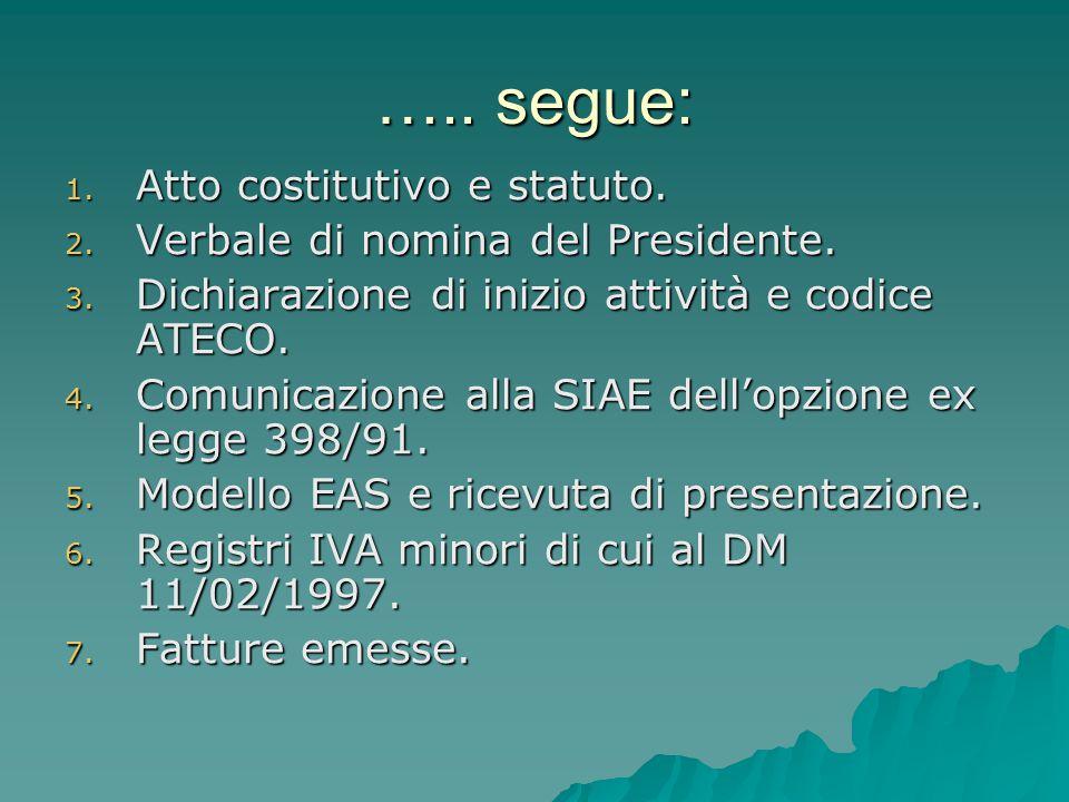 ….. segue: Atto costitutivo e statuto.