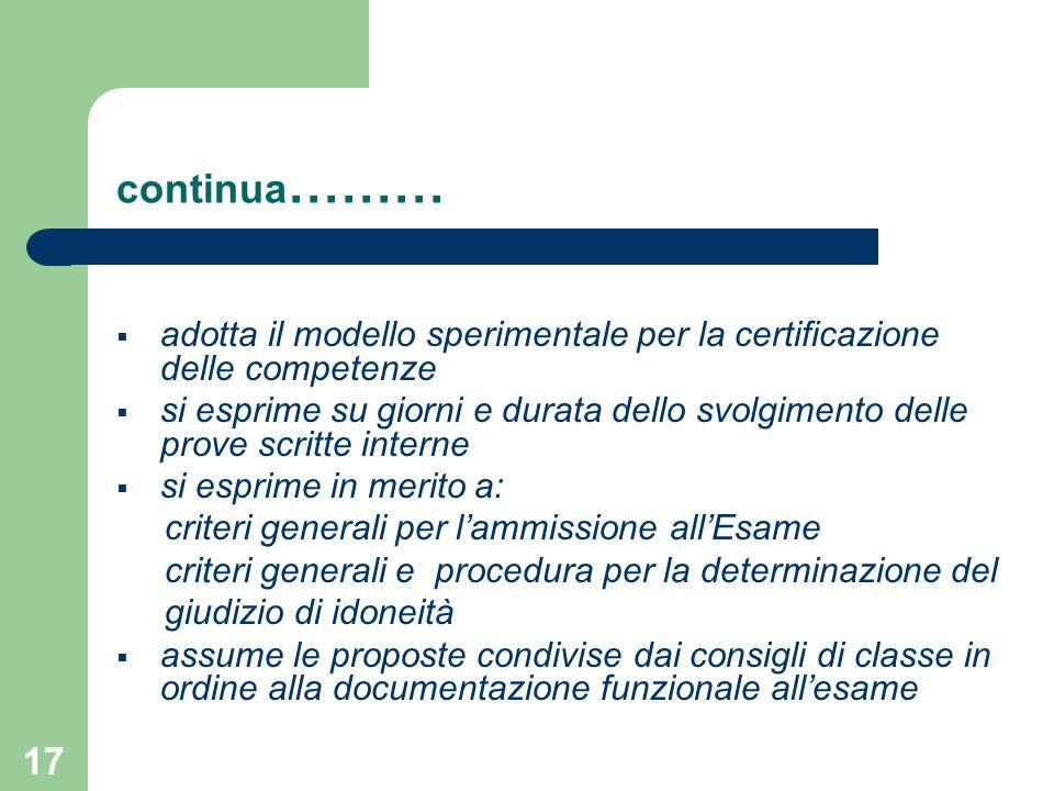 continua……… adotta il modello sperimentale per la certificazione delle competenze.